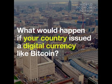 What Would Happen If Your Country Issued Digital Currencies Like Bitcoin?