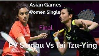 Download Video Asian Games Tai Tzu Ying vs PV Sindhu  | Women's badminton Final 2018 | PV Sindhu Vs Tai Tzu-Ying MP3 3GP MP4