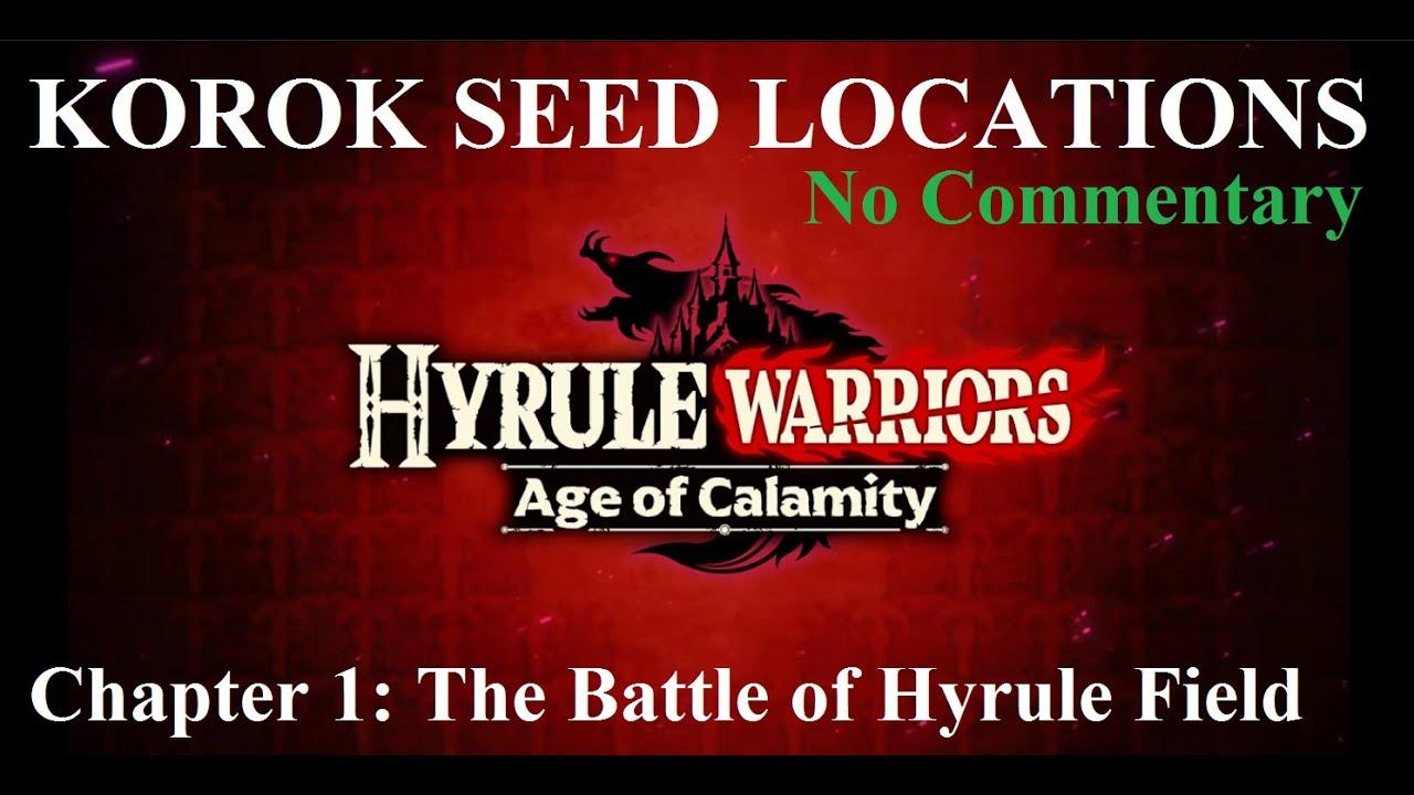 Hyrule Warriors Aoc Korok Seed Locations Chapter 1 The Battle Of Hyrule Field Youtube