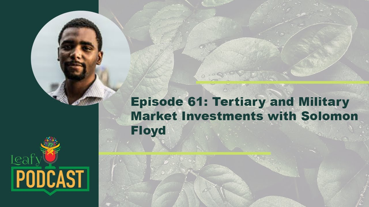 Episode 61: Tertiary and Military Market Investments with Solomon Floyd