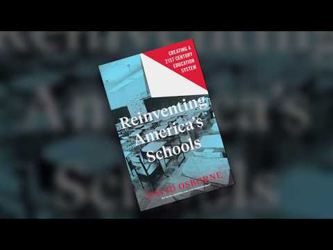 Reinventing America's Schools: Author David Osborne on building a 21st Century Education System