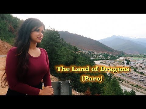 The Land Of Dragons (Bhutan - Paro)