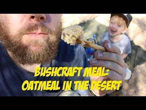 Bushcraft Meal: Oatmeal in the Desert