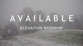 Available - Elevation Worship (Lyrics)