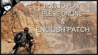 How To Play Bless Online & English Patch