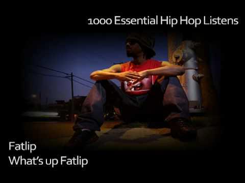 Fat Lip - What's Up Fatlip - #760 - 1000 Essential Hip Hop Listens
