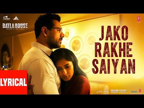 Lyrical: Jako Rakhe Saiyan | Batla House | John Abraham |  Rochak feat. Navraj Hans