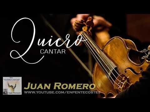 Quiero cantar - Juan Romero (Album Completo)