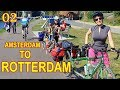 Bicycle Tour the Netherlands - Amsterdam to Rotterdam - Family Bike tour -  Part 2