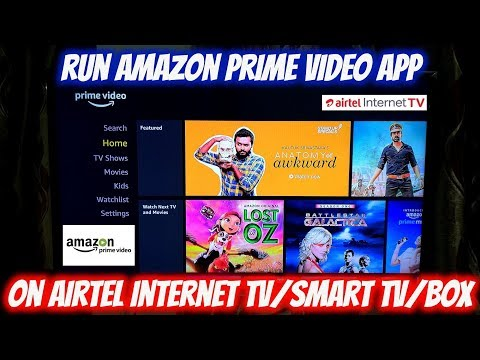 Run Amazon Prime Video App on Airtel Internet TV/Smart TV/Box - Aptoide version