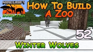 Zoo In Minecraft :: Winter Wolves :: How To Build :: E52 :: Z One N Only