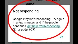 How to fix Google Play isn't responding-Error code:927 in Android|Tablet