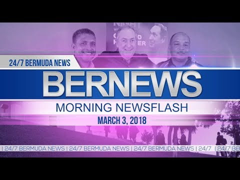 Bernews Newsflash For Saturday March 3, 2018