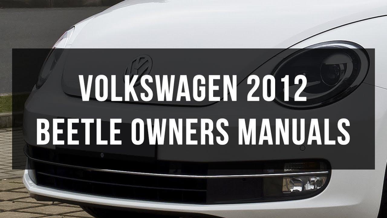 2012 volkswagen beetle owners manual youtube rh youtube com 2012 vw beetle user manual 2012 vw beetle service manual