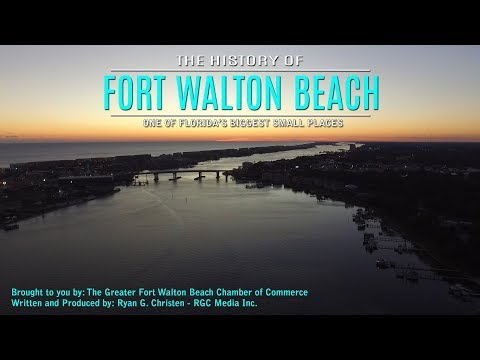 The History Of Fort Walton Beach - One Of Florida's Biggest Small Places