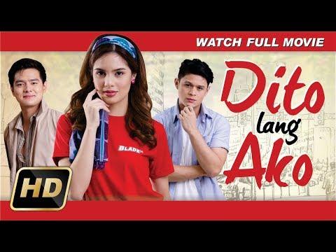 Dito Lang Ako (2018) : Official Full Movie HD
