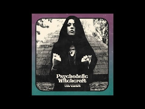 "Psychedelic Witchcraft ""The Vision"" (Full Album) 2016 Occult/Stoner/Blues Rock"