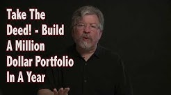 Take The Deed! Build A Million Dollar Portfolio In A Year