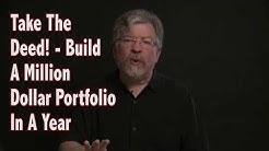 Take The Deed! Build A Million Dollar Portfolio In A Year