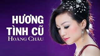 Hương Tình Cũ [ HD ] - Hoàng Châu
