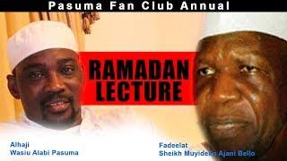 2017 PASUMA FAN CLUB RAMADAN LECTURE - Fadeelat Sheikh Muyideen Ajani Bello