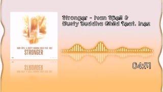 Stronger - Ivan Spell & Dusty Buddha Child feat. Inez