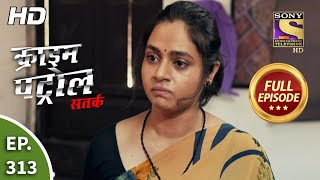 Crime Patrol Satark Season 2 - Ep 313 - Full Episode - 12th January, 2021