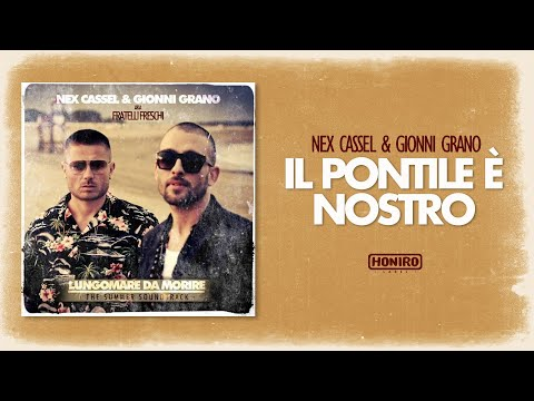NEX CASSEL & GIONNI GRANO - 09 - IL PONTILE E' NOSTRO ( prod. KARATI )