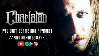 Phantogram - You Don't Get Me High Anymore (Cover By Charlatan)