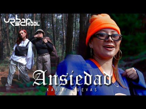 Ansiedad - Karey Cuevas (Video Oficial)