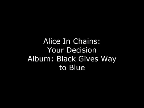 Your Decision Lyrics by Alice In Chains