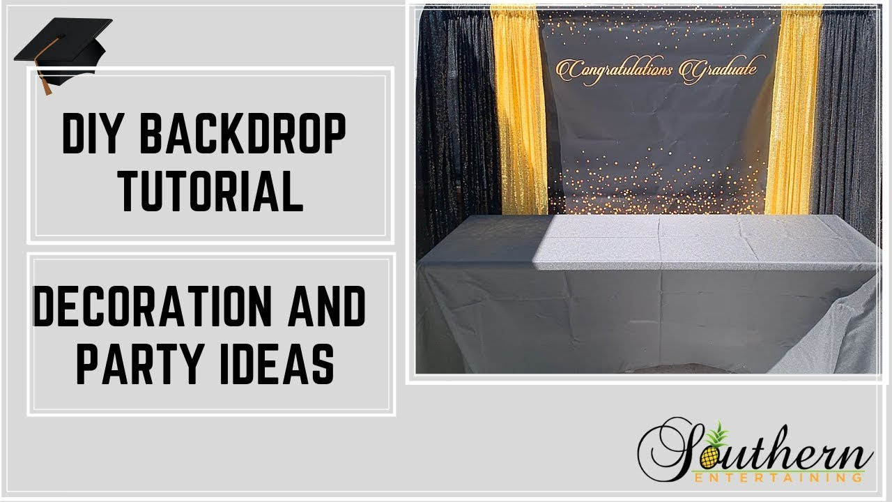 Diy Backdrop Tutorial Graduation And Party Ideas Youtube