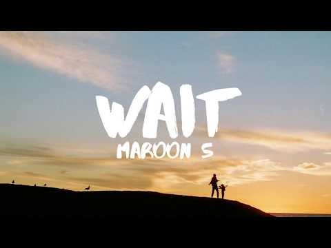 Maroon 5  Wait Lyrics