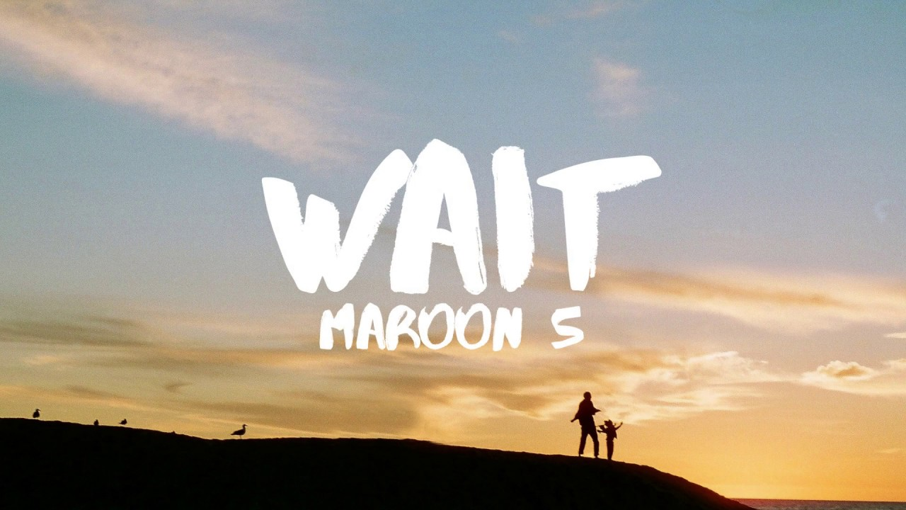 Maroon 5 Wait Lyrics Youtube