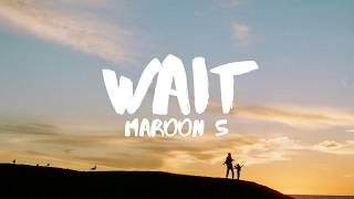 Maroon 5 - Wait (Lyrics)