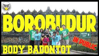 GOYANG BODY BADONTOT DI CANDI BOROBUDUR bersama Fans Magelang Choreography by Diego Takupaz