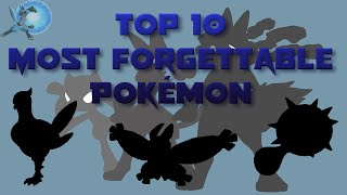 Top 10 Most Forgettable Pokémon