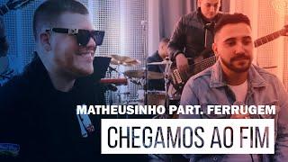 Matheusinho Part. Ferrugem - Chegamos Ao Fim (Roda de Amigos FM O Dia)