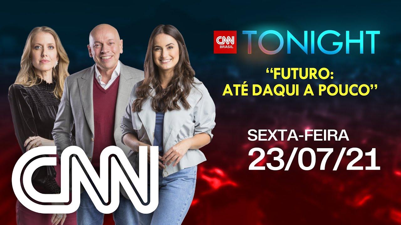 CNN TONIGHT: FUTURO: ATÉ DAQUI A POUCO - 23/07/21