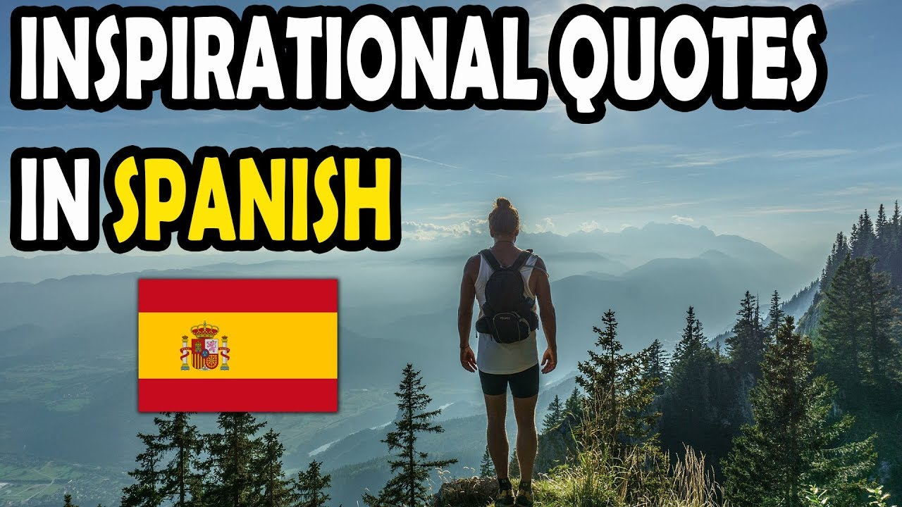 English In Italian: 14 Inspirational Quotes In Spanish With English