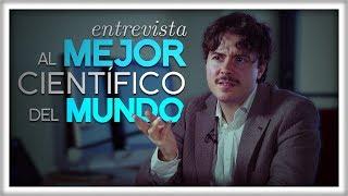 Entrevista al Mejor Científico del Mundo