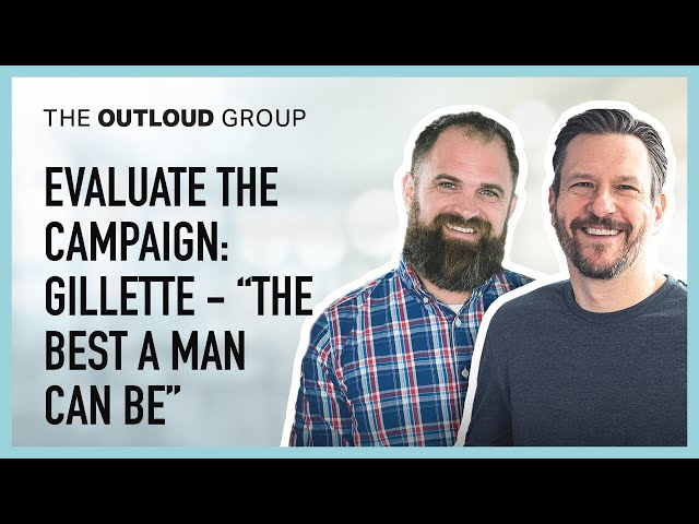 "Evaluate the Campaign: Gillette - ""The Best Men Can Be"""
