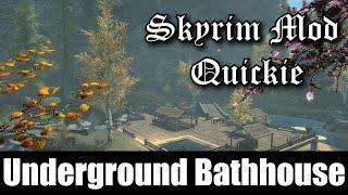 SKYRIM MOD QUICKIE #6 - Underground Bathhouse and Paradise Valley