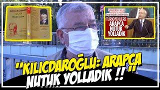 Kılıçdaroğlu ; Türkmenlere ARAPÇA NUTUK YOLLADIK? Vatandaşın Yorumu.!