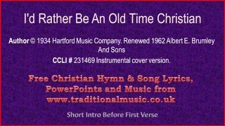 Download I'd Rather Be An Old Time Christian - Hymn Lyrics & Music MP3 song and Music Video