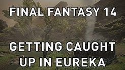 Getting Caught Up in Eureka Overview & Tips - FFXIV