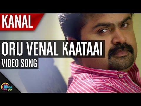 Oru Venal Kaataai Lyrics - Kanal Malayalam Movie Songs Lyrics
