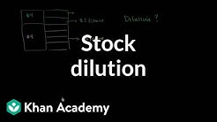 Stock dilution   Stocks and bonds   Finance & Capital Markets   Khan Academy