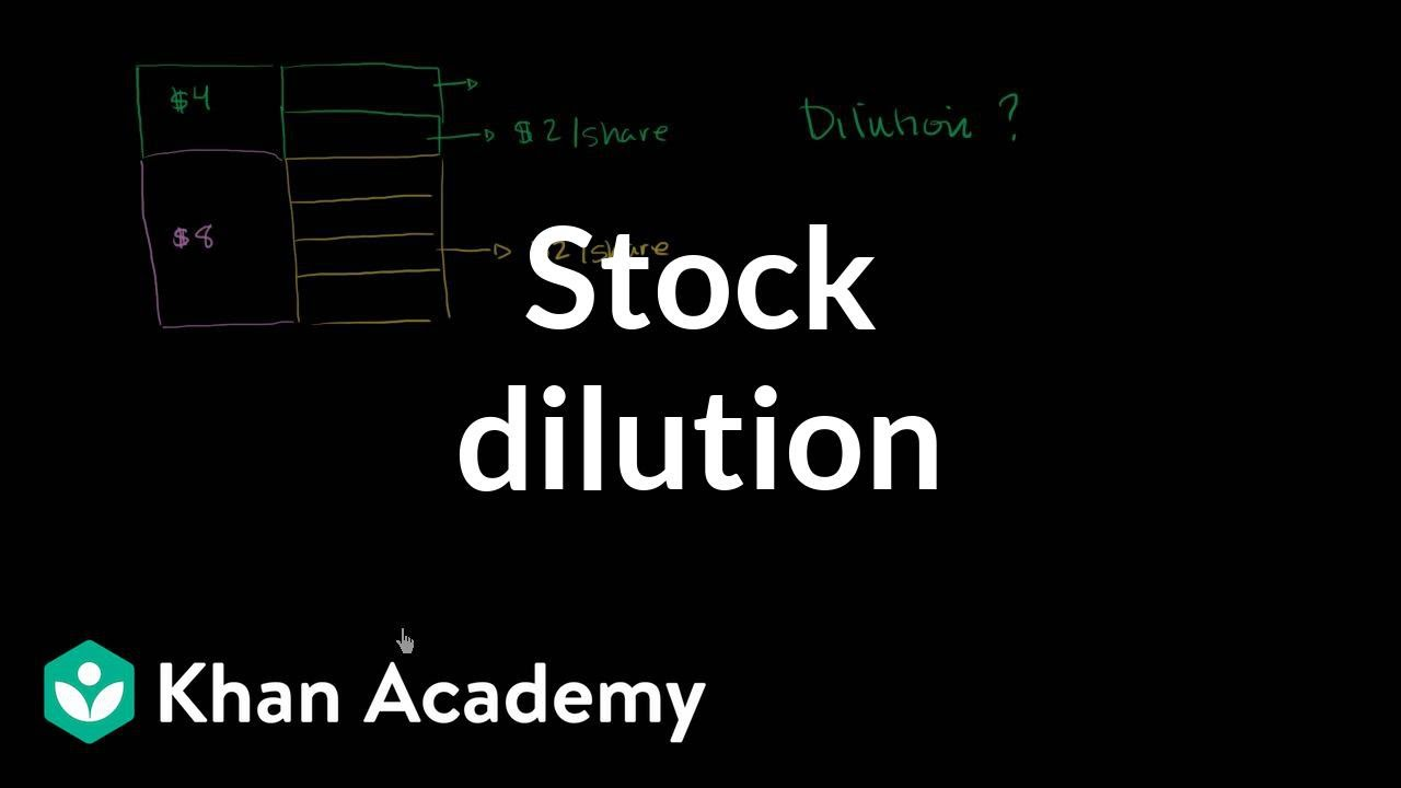 Stock dilution (video) | Stocks and bonds | Khan Academy