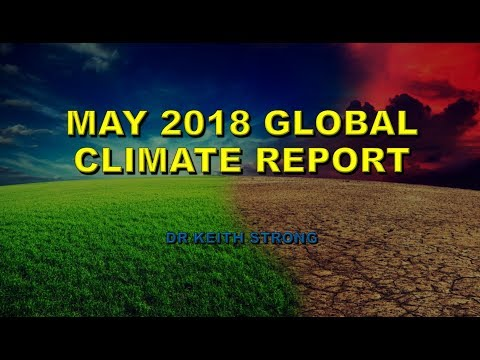 GLOBAL CLIMATE REPORT MAY 2018